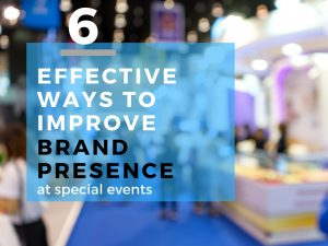 your brand presence at special events