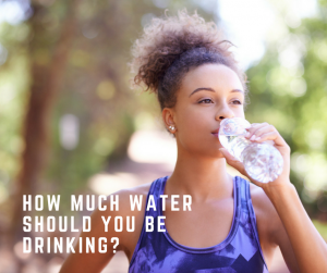 how-much-water-should-you-be-drinking