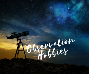observation-hobbies